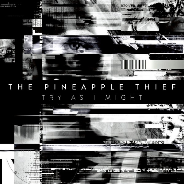 The-Pineapple-Thief-Dissolution-Try-As-I-Might_single_cover